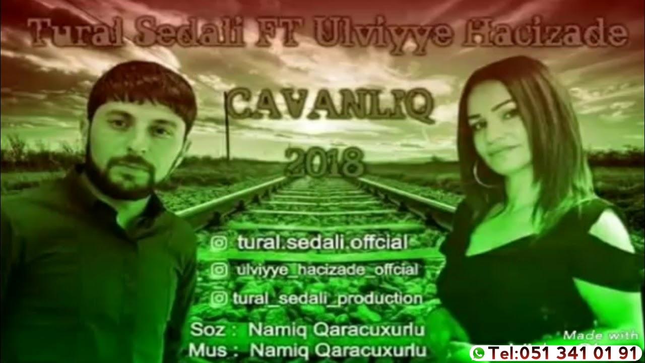 Tural Sedali Ft Ulviye Hacizade - Unutmaz Seven Seveni 2018
