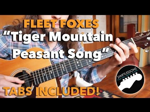 Fleet Foxes Guitar Lesson - Tiger Mountain Peasant Song