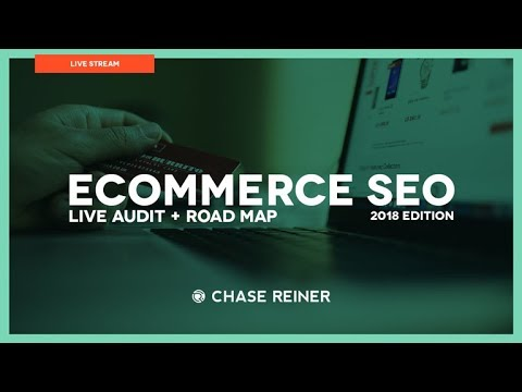 E Commerce SEO 2018 ( Live Audit + Road Map )