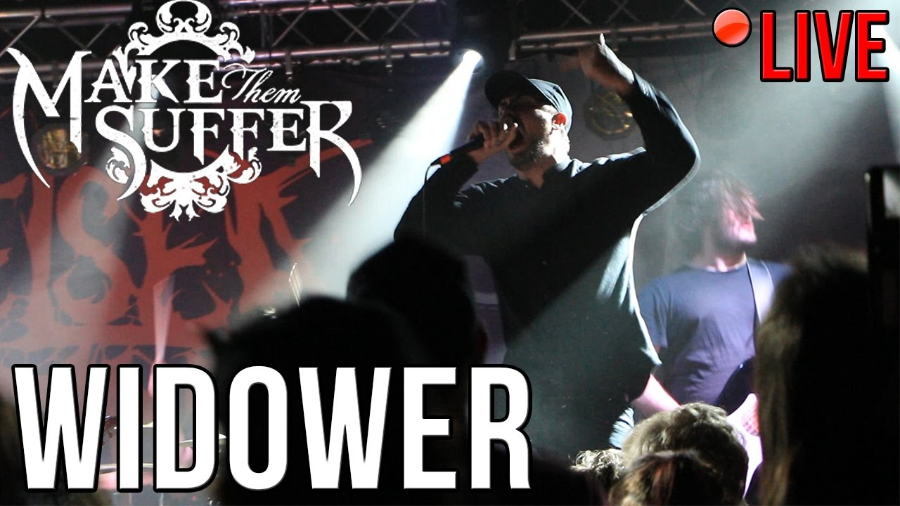 Make Them Suffer - Widower (LIVE) - 133.6KB
