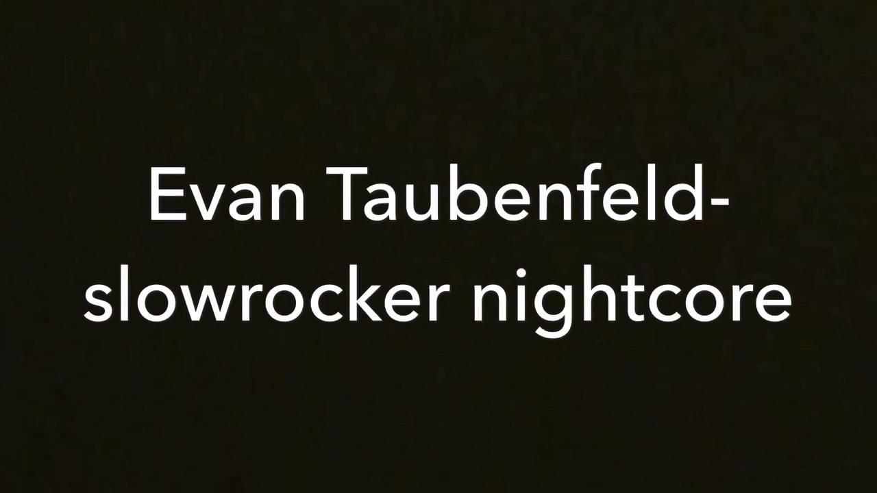 Evan Taubenfeld Slowrocker nightcore