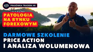 Szkolenia Forex - patologia na polskim rynku. Darmowe szkolenie Price Action i Analiza Wolumenowa
