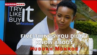 EXCLUSIVE Five things you didn39t know about Huddah Monroe