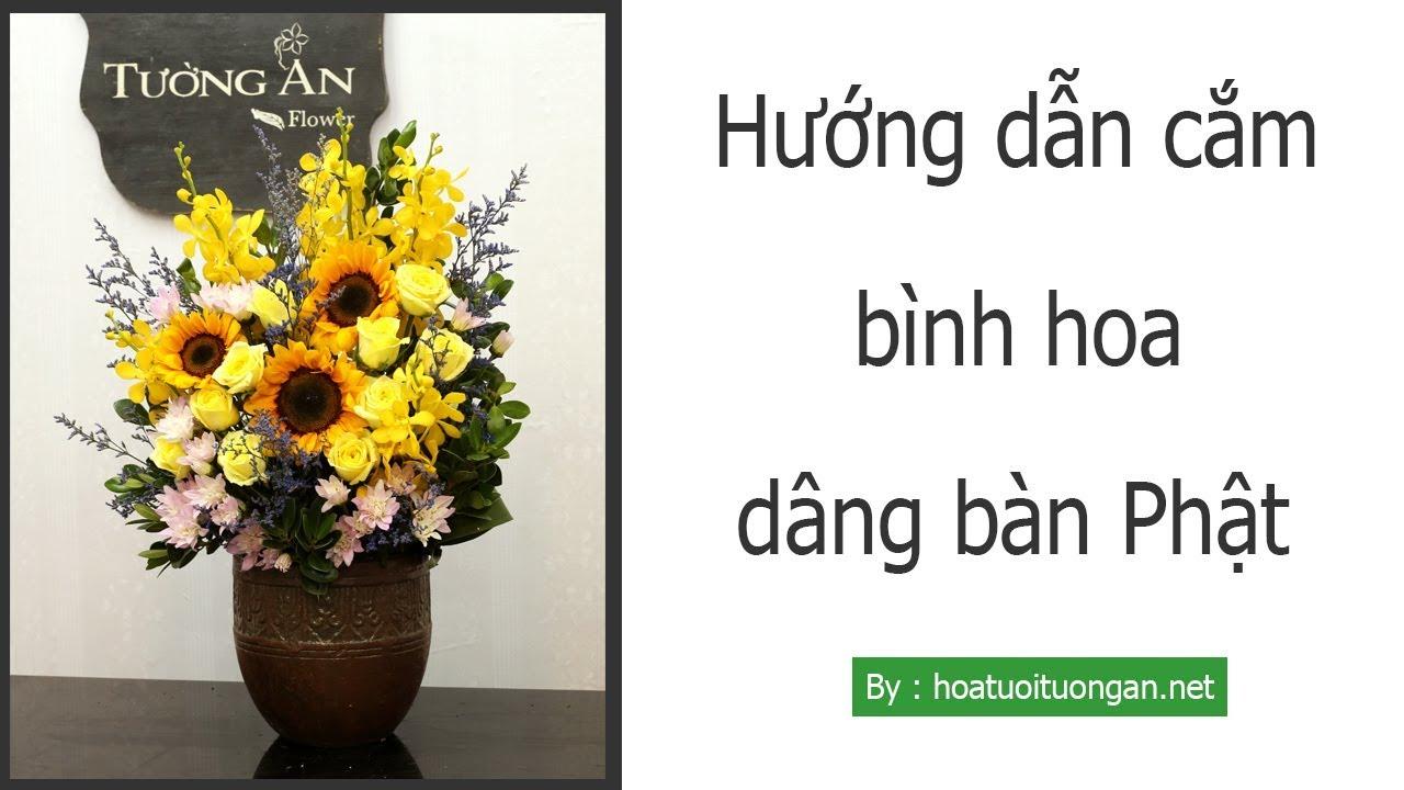 Hướng dẫn cắm hoa để bàn thờ | bàn tổ tiên | dâng bàn Phật