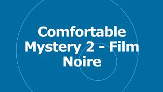 Comfortable Mystery 2 - Film Noire - Kevin MacLeod   No Copyright Music   YouTube Audio Library