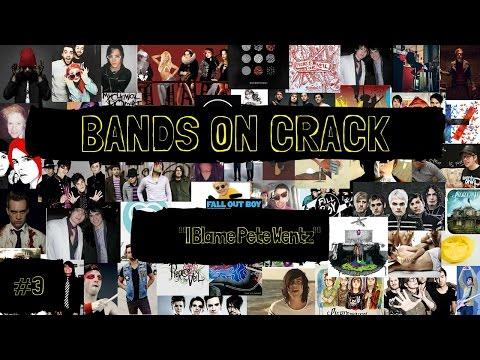 """I Blame Pete Wentz"" - Bands On Crack #3"