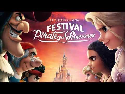 Festival Pirates & Princesses -  Full Song - Disneyland Park- Disneyland Paris - Soundtrack