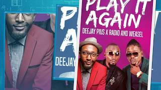 Play It Again - Deejay Pius & Radio & Weasel  ( Official Audio )