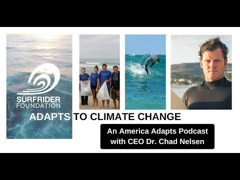 Surfrider Foundation Adapts to Climate Change:  Podcast with CEO Chad Nelsen