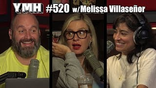 Your Mom's House Podcast - Ep. 520 w/ Melissa Villaseñor