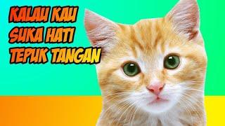 Lagu anak kalau kau suka hati versi kucing nyanyi