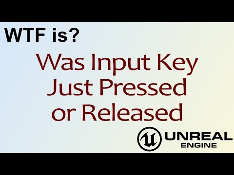 WTF Is? Was Input Key Just Pressed/Released in Unreal Engine