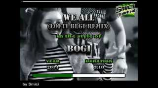 Bogi - We All Lofti Begi Remix KARAOKE DEMO