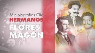 Minibiografía: Hermanos Flores Magón