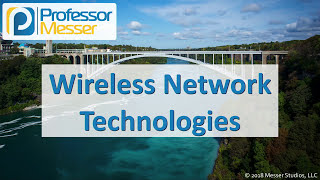 Wireless Network Technologies - CompTIA Network+ N10-007 - 1.6