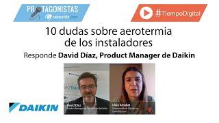 10 dudas sobre aerotermia de los instaladores | Responde David Díaz Product Manager de DAIKIN