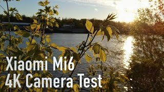 Xiaomi Mi6 4K Cinematic Camera Test - Better than the Samsung S8?