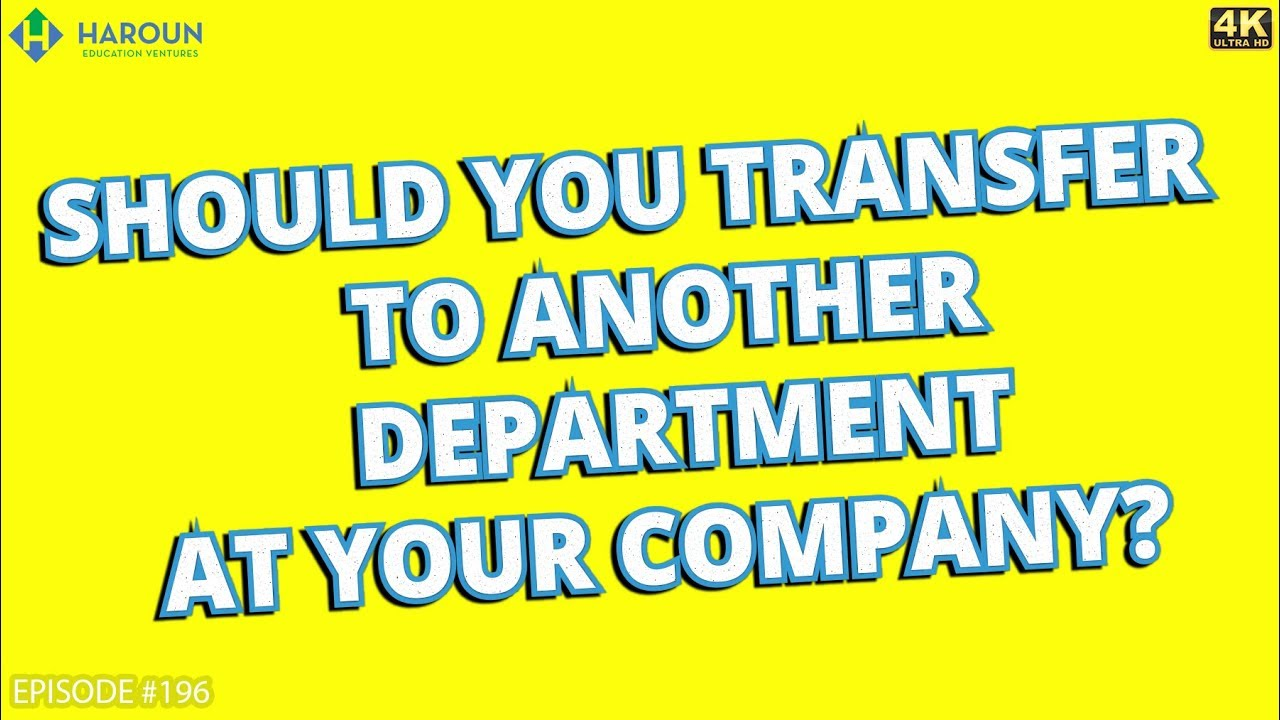 【4K】Should You Transfer to Another Department at Your Company?
