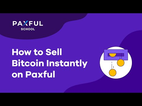 How To Sell Bitcoin Instantly On Paxful