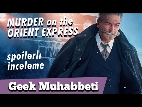MURDER ON THE ORIENT EXPRESS // Spoiler'lı İnceleme //