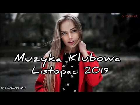 🔥⛔Muzyka Klubowa🔥Mega Pompa⛔🔥Najlepsze Klubowe Hity⛔Listopad 2019 DJ Kokos Mix