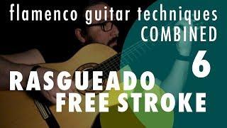 06 - Rasgueado & Free Stroke: Flamenco Guitar Techniques Combined