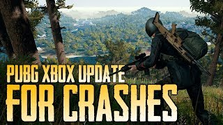 Patch for Crashes on PUBG Xbox (Playerunknown's Battlegrounds)