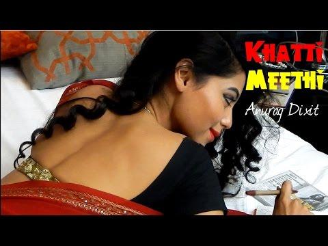 Anurag Dixit - Khatti Meethi | Official Video (HD)