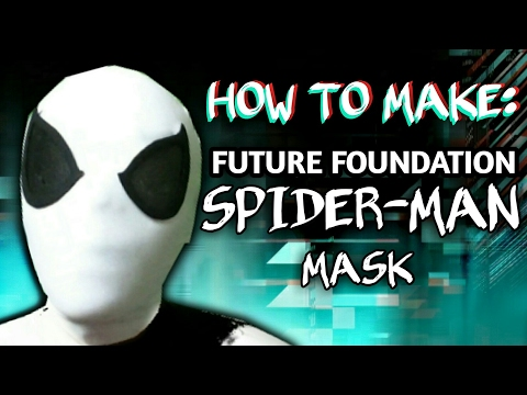 How To Make: Future Foundation Spider-man Mask