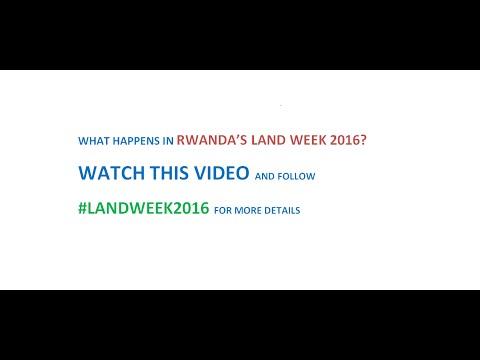 RWANDA'S LAND WEEK 2016