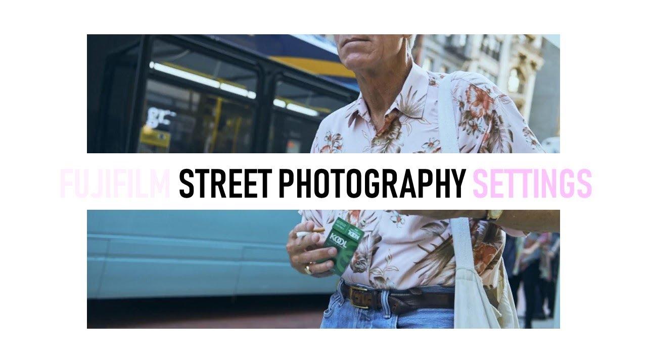 Fujifilm X100F & X-Pro2 Street Photography Settings