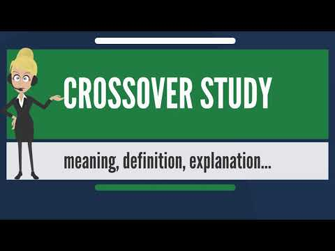 What is CROSSOVER STUDY? What does CROSSOVER STUDY mean? CROSSOVER STUDY meaning & explanation