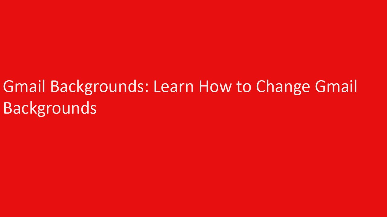 Gmail backgrounds: Learn how to change Gmail Backgrounds