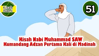 Nabi Muhammad SAW part 51 – Kumandang Adzan Pertama Kali di Madinah - Kisah Islami Channel