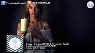 Evave - Shadow (PROFF & Fon.Leman Remix) [Intricate Records]