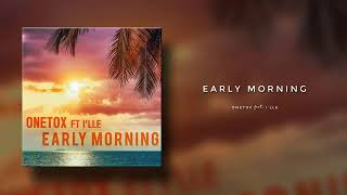 Early Morning - ONETOX FT I'LLE (Raggae song) Solomon