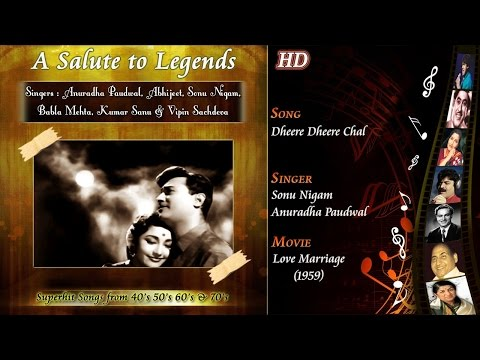 Dheere Dheere Chal  A Salute To Legends  Love Marriage 1959  Sonu Nigam  Anuradha Paudwal  Hd