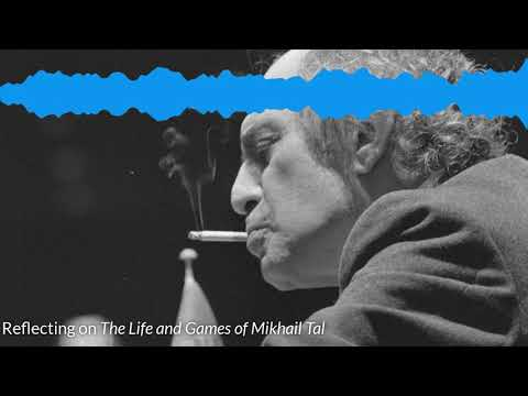 What Can We Learn From The Classic Chess Book The Life And Games Of Mikhail Tal?