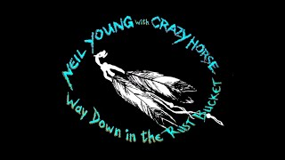 Neil Young and Crazy Horse - Way Down In The Rust Bucket (Album Trailer)