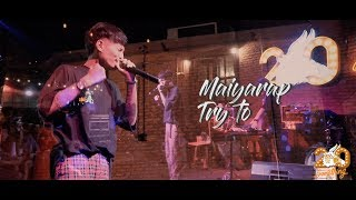 Try to - Maiyarap  [Live] 20Something Bar