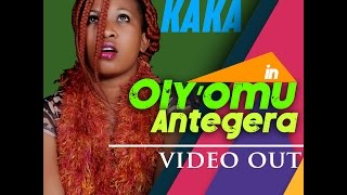 olyomu antegera sharon kaka promo video new ugandan music 2016