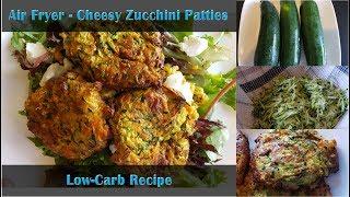 Air Fryer Cheesy Zucchini Patties | Low-carb Recipe