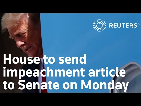 House will send article of impeachment to Senate on Monday, triggering impeachment trial for Trump