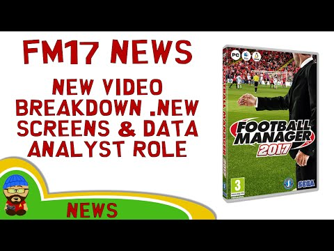 Football Manager 2017 NEWS - First Look Video, New Data