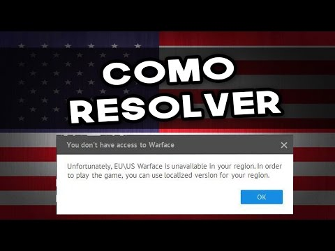 WARFACE NA - COMO RESOLVER / Unfortunately, EU/US Warface Is Unavailable In Your Region