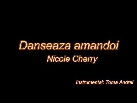 Nicole Cherry - Danseaza amandoi (karaoke)