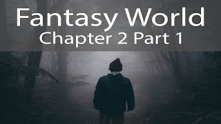 [Updated] Journey To Experience The Fantasy World - Fantasy World - Chapter 2 (Part 1)