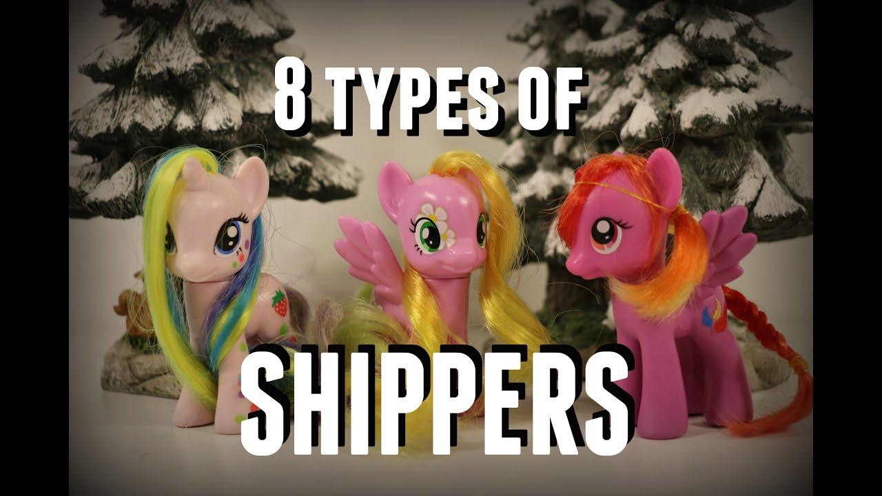 MLP- 8 Types of Shippers - Thanks to everyone who gave me suggestions for this video!
