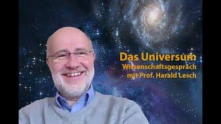 Das Universum - Entstehung, Entwicklung, schwarze Löcher, Aliens. Mit Prof. Harald Lesch