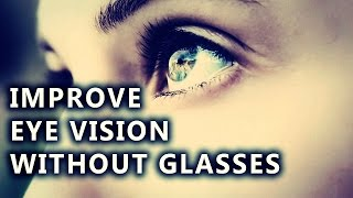 How To Improve Eyesight Naturally Without Glasses